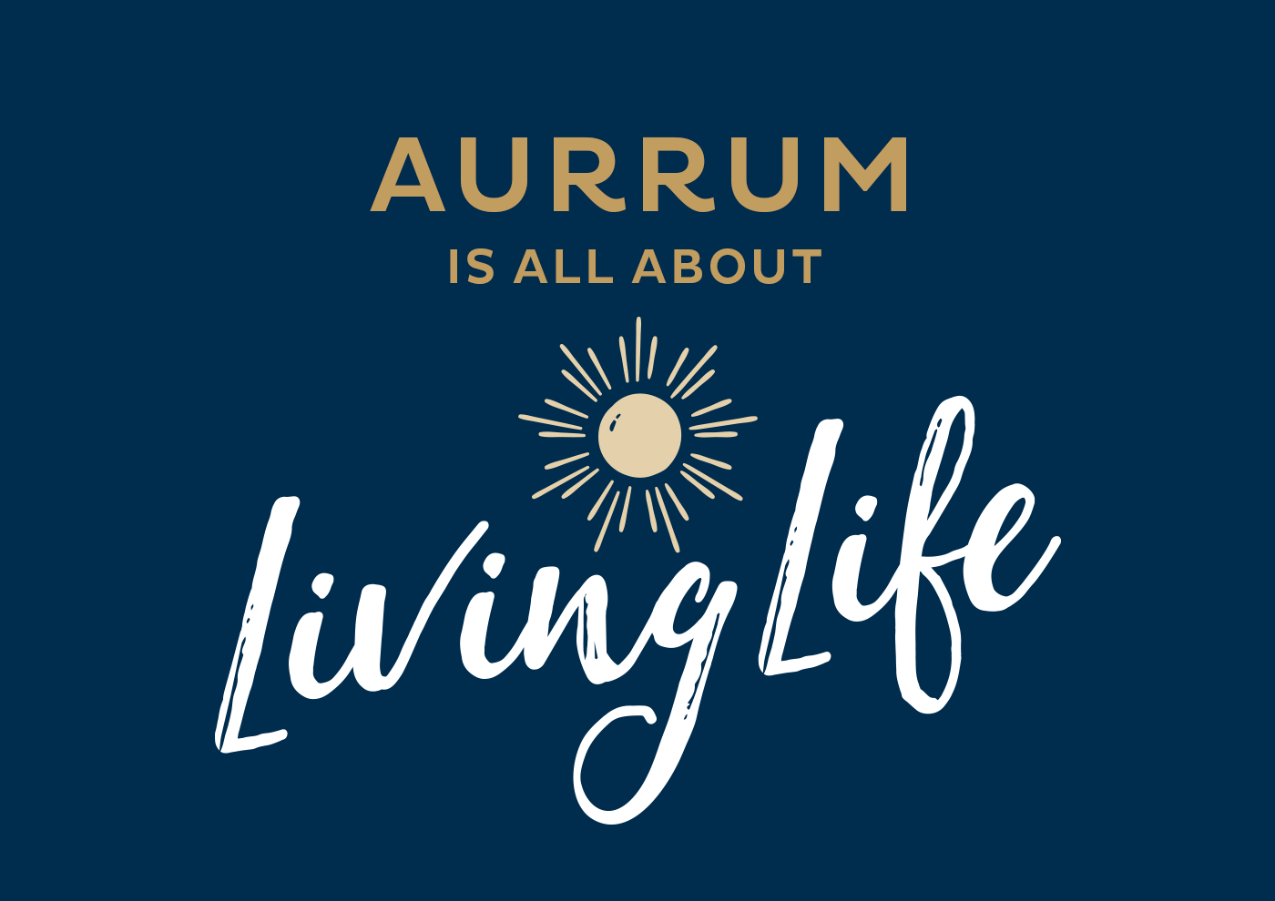 Aurrum Is All About Living Life